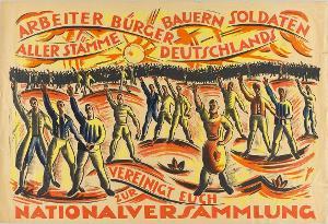Arbeiter, Bürger, Bauern, Soldaten, aller Stämme Deutschlands - vereinigt Euch zur Nationalversammlung, 1918