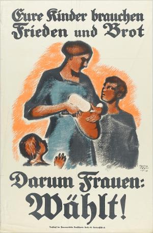 Eure Kinder brauchen Frieden und Brot. Darum Frauen: Wählt!, 1918